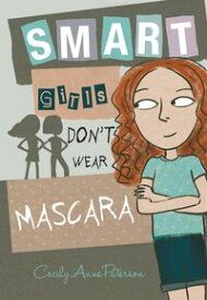 Smart Girls Don't Wear Mascara【電子書籍】[ Cecily Anne Paterson ]