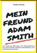 MEIN FREUND ADAM SMITH – DER MODERNEN ÖKONOMIE.