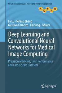 Deep Learning and Convolutional Neural Networks for Medical Image ComputingPrecision Medicine, High Performance and Large-Scale Datasets【電子書籍】