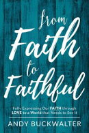 From Faith To Faithful