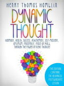 Dynamic Thought - This Edition contains the 13 Lessons and the Advanced Postgraduate Lesson