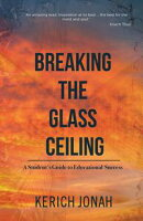 Breaking the Glass Ceiling: A Student's Guide to Educational Success