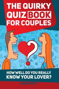 The Quirky Quiz Book for Couples【電子書籍】[ Amanda Reilly ]