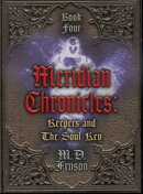Meridian Chronicles: Keepers & The Soul Key (#4)