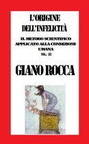 L'Origine dell'Infelicità: Il Metodo Scientifico Applicato alla Condizione Umana Vol. III