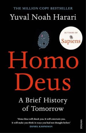 Homo DeusA Brief History of Tomorrow【電子書籍】[ Yuval Noah Harari ]