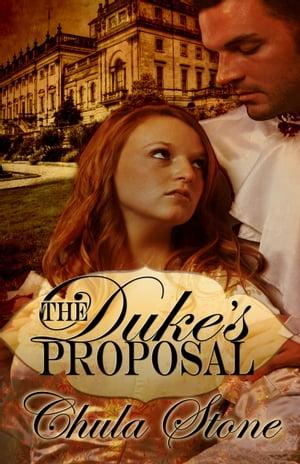 The Duke's Proposal【電子書籍】[ Chula Stone ]