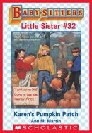 Karen's Pumpkin Patch (Baby-Sitters Little Sister #32)