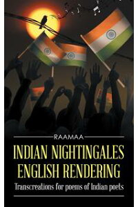IndianNightingalesEnglishRenderingTranscreationsforPoemsofIndianPoets