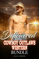 Deflowered By The Cowboy Outlaws Western Bundle