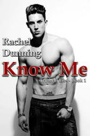 Know Me (Truthful Lies Trilogy - Book One)