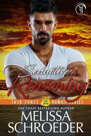 Seductive Reasoning【電子書籍】[ Melissa Schroeder ]