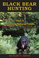 Black Bear Hunting: Part 4 - Hunting Natural Foods