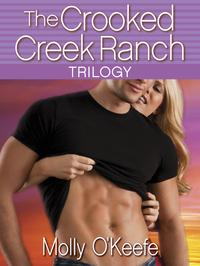 The Crooked Creek Ranch Trilogy (3-Book Bundle)Can't Buy Me Love, Can't Hurry Love, and Crazy Thing Called Love【電子書籍】[ Molly O'Keefe ]