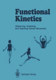Functional KineticsObserving, Analyzing, and Teaching Human Movement【電子書籍】[ Susanne Klein-Vogelbach ]