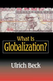 What Is Globalization?【電子書籍】[ Ulrich Beck ]