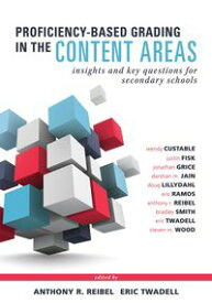 Proficiency-Based Grading in the Content AreasInsights and Key Questions for Secondary Schools (Adapting Evidence-Based Grading for Content Area Teachers)【電子書籍】[ Wendy Custable ]
