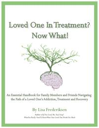 Loved One in Treatment? Now What!