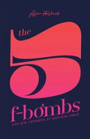 The 5 F-Bombs
