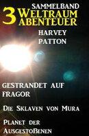 Sammelband 3 Weltraum-Abenteuer: Gestrandet auf Fragor/ Die Sklaven von Mura/ Planet der Ausgestoßenen