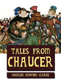 Tales From Chaucer【電子書籍】[ Charles Cowden Clarke ]