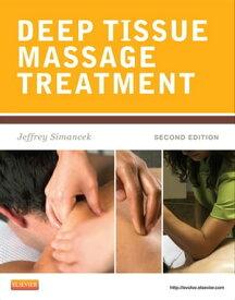 Deep Tissue Massage Treatment - E-Book【電子書籍】[ Jeffrey Simancek ]
