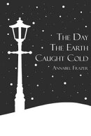 The Day The Earth Caught Cold