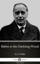 Babes in the Darkling Wood by H. G. Wells (Illustrated)