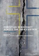 Christian Democracy Across the Iron Curtain