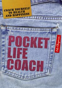 The Pocket Life CoachCoach yourself to health and happiness【電子書籍】[ Pete Chapman ]