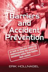 Barriers and Accident Prevention【電子書籍】[ Erik Hollnagel ]