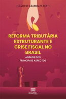 Reforma Tributária Estruturante e Crise Fiscal no Brasil