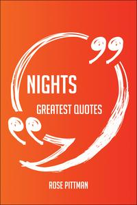 Nights Greatest Quotes - Quick, Short, Medium Or Long Quotes. Find The Perfect Nights Quotations For All Occ…