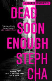 Dead Soon Enough【電子書籍】[ Steph Cha ]