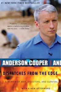 Dispatches from the EdgeA Memoir of War, Disasters, and Survival【電子書籍】[ Anderson Cooper ]