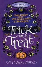 Trick or TreatA spellbinding romance full of magic and mayhem【電子書籍】[ Sally Anne Morris ]