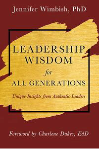 LeadershipWisdomForAllGenerationsUniqueInsightsfromAuthenticLeaders