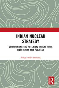 IndianNuclearStrategyConfrontingthePotentialThreatfrombothChinaandPakistan