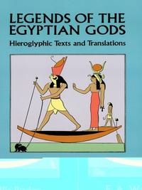 LegendsoftheEgyptianGodsHieroglyphicTextsandTranslations