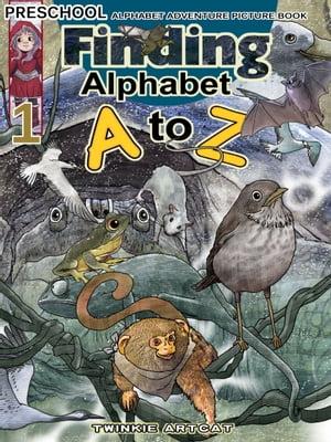 Finding Alphabet A to Z 1【電子書籍】[ Twinkie Artcat ]
