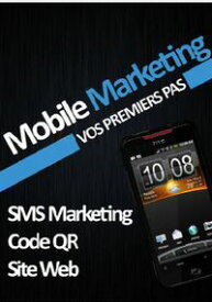 Mobile Marketing, vos premiers pas【電子書籍】[ Juanito Ferrero ]