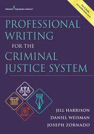 Professional Writing for the Criminal Justice System【電子書籍】[ Jill Harrison, PhD ]