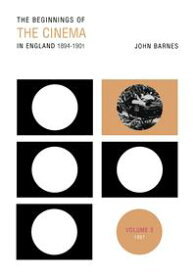 The Beginnings Of The Cinema In England,1894-1901: Volume 21897【電子書籍】[ Mr John Barnes ]
