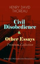 Civil Disobedience & Other Essays - Premium Collection
