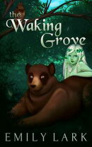 The Waking Grove