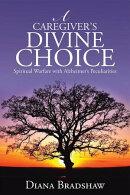 A Caregiver's Divine Choice