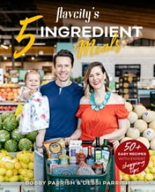 5 Ingredient Semi-Homemade Meals50 Easy & Tasty Recipes Using the Best Ingredients from the Grocery Store (Heart Healthy Budget Cooking)【電子書籍】[ Bobby Parrish ]