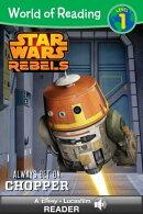 World of Reading Star Wars Rebels: Always Bet on Chopper