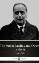 The Stolen Bacillus and Other Incidents by H. G. Wells (Illustrated)