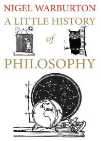 A Little History of Philosophy【電子書籍】[ Nigel Warburton ]